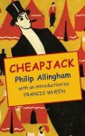 Cheapjack: Being the True History of a Young Man's Adventures as a Fortune-Teller, Grafter, Knocker-Worker, and Mounted Pitcher on the Market-Places and Fairgrounds of a Modern But Still Romantic England - Philip Allingham, Vanessa Toulmin, Julia Jones