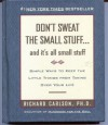 Don't Sweat the Small Stuff... and It's All Small Stuff: Simple Ways to Keep the Little Things from Taking Over Your Life - Richard Carlson