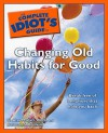 The Complete Idiot's Guide to Changing Old Habits for Good - G. Alan Marlatt, Deborah S. Romaine