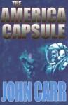 The America Capsule - John Carr