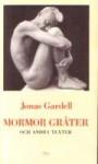 Mormor gråter och andra texter - Jonas Gardell