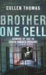 Brother One Cell: Coming of Age in South Korea's Prisons - Cullen Thomas