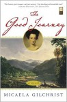 The Good Journey: A Novel - Micaela Gilchrist