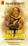 Der Tod einer Stadt. Gesammelte Erzählungen - Frank Herbert