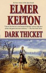 Dark Thicket - Elmer Kelton
