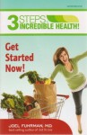 3 Steps to Incredible Health! Get Started Now! Workbook - Joel Fuhrman