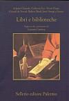 Libri e biblioteche - Luciano Canfora, Umberto Eco, José Ortega y Gasset, Gérard de Nerval, Robert Musil, Adamo Chiusole, Victor Hugo
