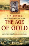 The Age Of Gold - H.W. Brands
