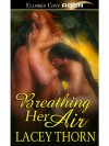 Breathing Her Air (Island Guardians, Book Four) - Lacey Thorn