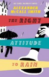 The Right Attitude to Rain (Sunday Philosophy Club, #3) - Alexander McCall Smith