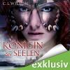 Königin der Seelen (Tairen Soul Saga 4) - C. L. Wilson, Katharina Koschny, Audible GmbH