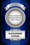 The Count of Monte Cristo, Part Two: The Resurrection of Edmond Dantes: A Play in Five Acts - Frank J. Morlock, Alexandre Dumas