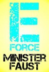 E-Force: Sixteen Stories of Ultra-Freaking Awesomeness - Minister Faust
