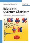 Relativistic Quantum Chemistry - Markus Reiher, Alexander Wolf