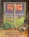 Home Farm: Complete Food Self Sufficiency - Michael Allaby, Colin Tudge