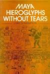 Maya Hieroglyphs Without Tears - J. Eric S. Thompson