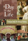 A Day in the Life: Studying Daily Life Through History - Peter N. Stearns