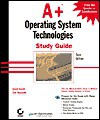 A+ Operating System Technologies Study Guide - David Groth, Lisa Donald, Dan Newland