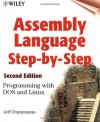 Assembly Language Step-by-Step: Programming with DOS and Linux - Jeff Duntemann