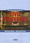 An Illustrated Guide to Civil Procedure - Michael Allen, Allen, Finch, Michael Finch