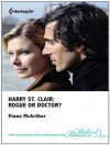 Harry St. Clair: Rogue or Doctor? - Fiona McArthur