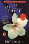 Orchid Thief, The: A True Story of Beauty and Obsession - Susan Orlean
