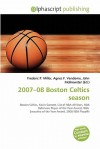 2007-08 Boston Celtics Season - Agnes F. Vandome, John McBrewster, Sam B Miller II