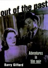 Out of the Past: Adventures in Film Noir - Barry Gifford