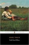 Pudd'nhead Wilson/Those Extraordinary Twins - Mark Twain, Malcolm Bradbury