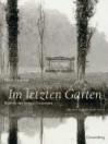 Im letzten Garten: Besuch bei toten Dichtern - Peter Andreas, Günter Kunert
