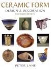 Ceramic Form: Design and Decoration - Peter Lane