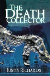The Death Collector (Department of Unclassified Artefacts) - Justin Richards