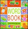 Word Book: A First Lift-The-Flap Book - Claire Henley