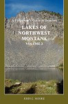 A Fisherman's Guide to Selected Lakes of Northwest Montana, Volume 2 - John Moore