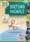 Sorting Animals: What's the Big Idea? Workbook - Jay B. Johnson, Robert Rella