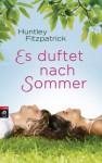 Es duftet nach Sommer - Huntley Fitzpatrick, Catrin Frischer