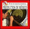 Productos de Mexico = Products of Mexico - M. Higginson, Laura Conlon