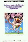 Informe sobre la Tierra: Fundamentalmente inofensiva (Guía del autoestopista galáctico, #5) - Douglas Adams, Benito Gómez Ibáñez