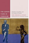 The Queer Turn in Feminism: Identities, Sexualities, and the Theater of Gender - Anne Emmanuelle Berger, Catherine Porter