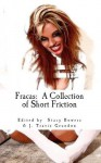 Fracas: A Collection of Short Friction - James M. Bowers, Leslee Marie Schaffer, Joe Schwartz, John F.D. Taff, Garrett Calcaterra, B.C. Brown, Scott Lefebvre, Todd Theroff, Chance Chambers, Stacy Bowers