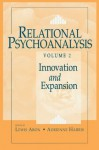 Relational Psychoanalysis, Volume 2: Innovation and Expansion - Lewis Aron, Adrienne Harris