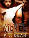 Something Else Wicked (The Felig Chronicles, Book 2) - P.J. Dean