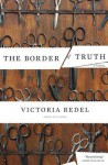 The Border of Truth - Victoria Redel