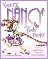 Fancy Nancy and the Posh Puppy - Jane O'Connor, Robin Preiss Glasser