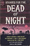Stories for the Dead of Night - Edith Wharton, John Moore, Gwyn Jones, Roald Dahl, John Collier, Lord Dunsany, Saki, Ambrose Bierce, Shirley Jackson, Elizabeth Bowen, Wilbur Daniel Steele, C.S. Forester, Geoffrey Household, A.E. Coppard, Anna Kavan, Ben Hecht, Charles Beaumont, Don Congdon, Samuel Blas, R