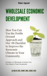 Wholesale Economic Development -- I. Approach - Rollie Cole, Mark Long, Isabel Cole