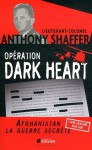 Opération Dark Heart: Afghanistan, La Guerre Secrète - Anthony Shaffer, Thomas Bauduret