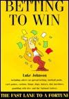 Betting to Win - Luke Johnson, Hugh Osmond