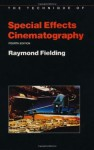 Techniques of Special Effects of Cinematography (Library of Communication Techniques, Film) - Raymond Fielding