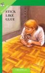 Stick Like Glue - Colin Wells, Liz Parker, Marjorie Taylor